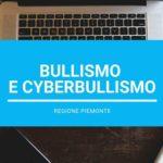 Bullismo e Cyberbullismo: prevenzione e contrasto